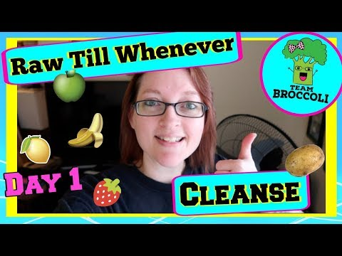 Raw Till Whenever | Cleanse Day 1