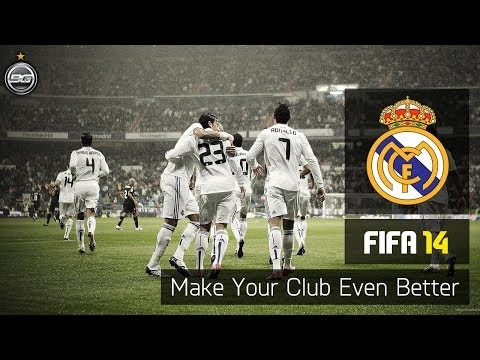 FIFA 14 - Make Your Club Even Better - Real Madrid