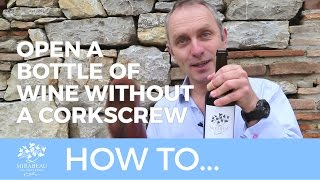 Mirabeau Wine How To Open A Bottle Of Wine Without A Corkscrew