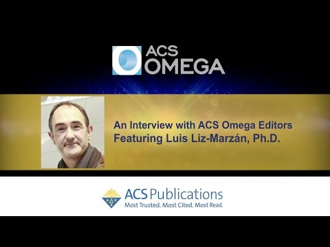 Interview with ACS Omega, Editor-in-Chief: Luis Liz-Marzán