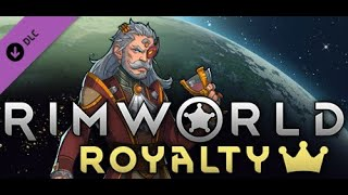 RimWorld: Royalty -- A brand new expansion out TODAY!