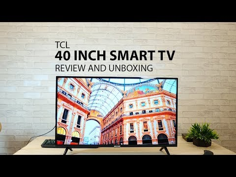 TCL 40 inch Full HD Android Smart TV - Unboxing and Review