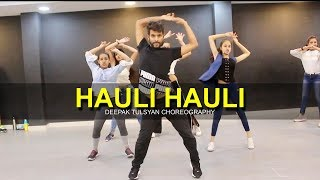 Hauli Hauli | Full Class Video | Deepak Tulsyan Dance Choreography | Neha Kakkar | G M Dance
