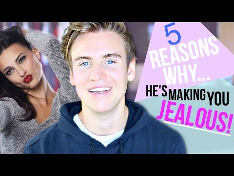 5 REASONS WHY HE'S TRYING TO MAKE YOU JEALOUS!