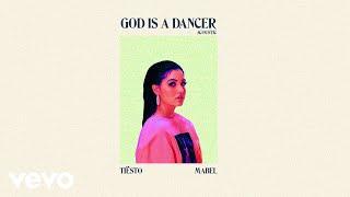Tiësto, Mabel - God Is A Dancer (Acoustic)