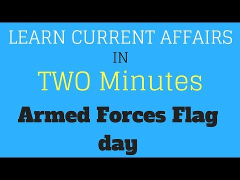 Learn Current Affairs in TWO minutes - Armed Forces Flag day