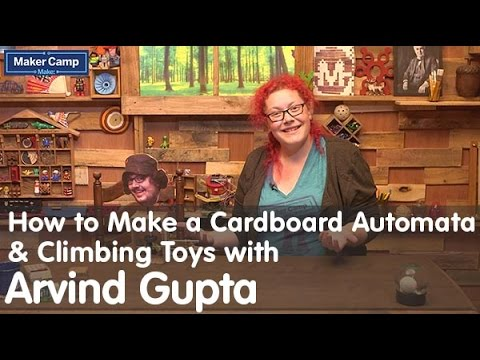Maker Camp 2015 - How to Make a Cardboard Automata & Climbing Toys with Arvind Gupta