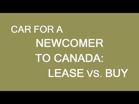 Newcomers to Canada. Lease or buy a car? LP Group Canada
