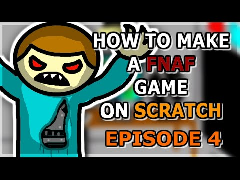 How To Make A FNaF Fan Game On Scratch! - Ep. 4