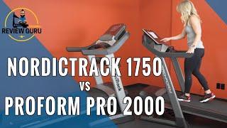 ProForm Pro 2000 vs NordicTrack 1750 Treadmill Comparison