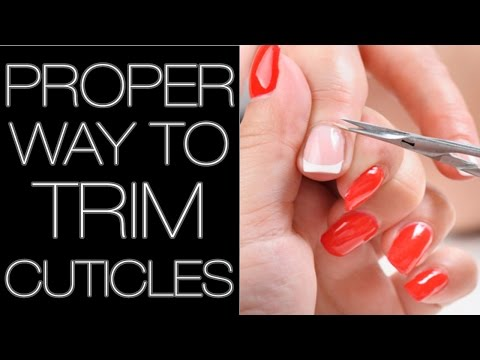 PROPER WAY TO TRIM CUTICLE TUTORIAL
