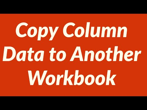 How to Copy Column Data into Another Workbook