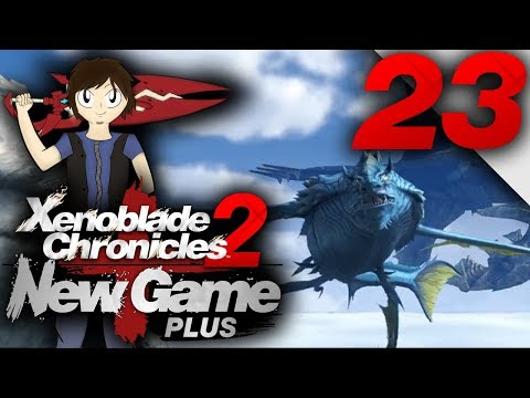 Let's Play: Xenoblade Chronicles 2 [New Game Plus] - Part 23