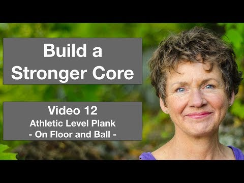 Build a Stronger Core: Athletic Level Plank on Floor and Ball