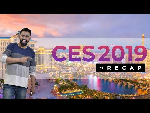 CES 2019 Recap: 8 Minutes of Exciting Launches!