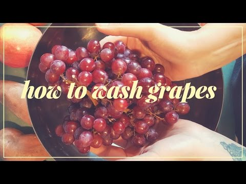 How to Wash Your Grapes - Fruitarian Diet