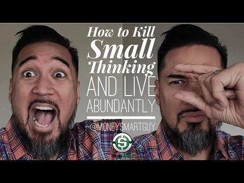How to Kill Small Thinking and Live Abundantly   #MoneySmartShow w/ @MoneySmartGuy Matt Sapaula