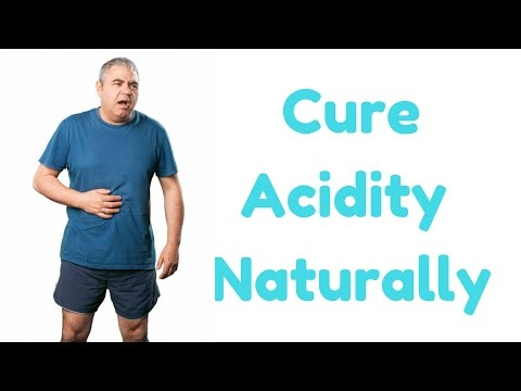 How To Get Rid Of Acidity Naturally | Top 10 Natural Methods That Work Better Than Any Other Method