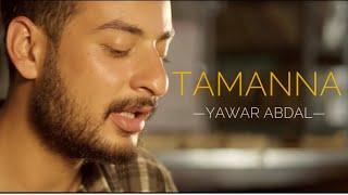 Tamanna - Yawar Abdal