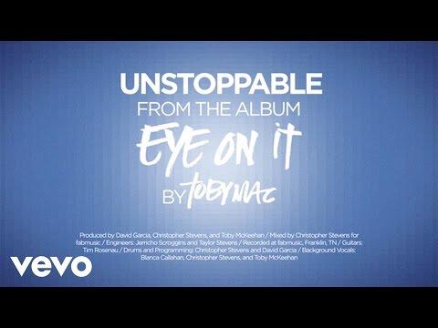 TobyMac - Unstoppable [Lyrics]