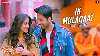 Ik Mulaqaat - Full Video | Dream Girl | Ayushmann Khurrana, Nushrat Bharucha | Altamash F & Palak M
