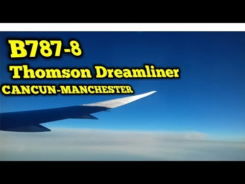 Thomson Boeing 787-8 G-TUIC | Cancun To Manchester *Full Flight*| 15/08/17