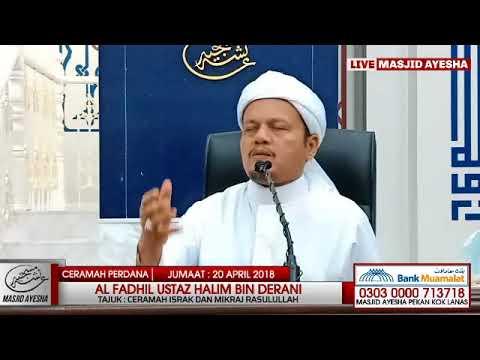 (20/4/18) CERAMAH ISRAK MIKRAJ 1439 H : Al Fadhil Ustaz Halim Bin Derani.