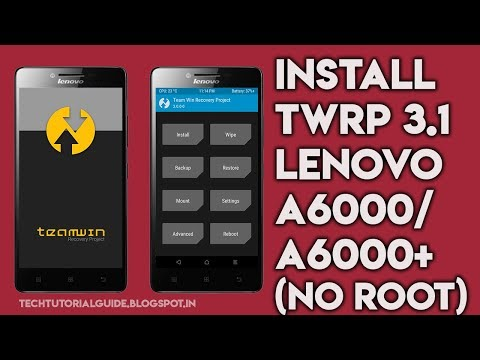 How To Install TWRP 3.1.1 On Lenovo A6000/A6000 Plus With Out ROOT | 2017