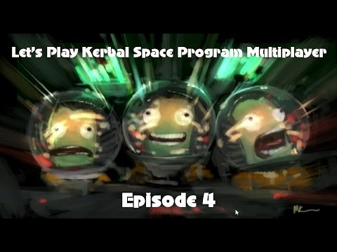Let's Play Kerbal Space Program Multiplayer Episode 4