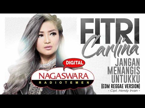 Fitri Carlina Jangan Menangis Untukku (EDM Reggae Version)