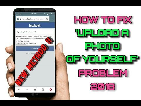 How to fix 'upload a photo of yourself' problem ( New Method 2018 )