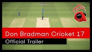 Don Bradman Cricket 17 Official Trailer