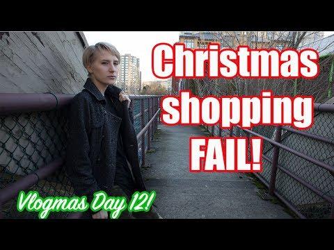 Christmas Shopping Fail! | Vlogmas Day 12!
