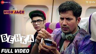 Behka - Full Video | High Jack | Sumeet Vyas, Sonnalli Seygall & Mantra | Nucleya | Vibha Saraf