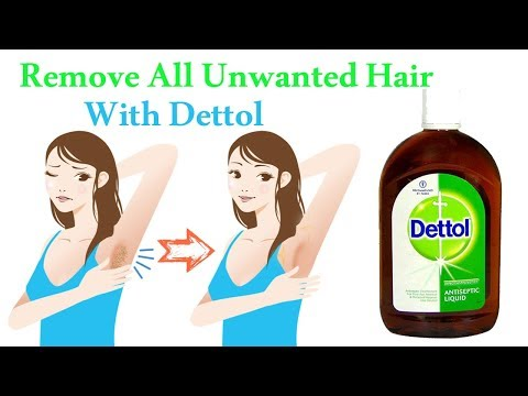 Remove all Unwanted Hair With Dettol Naturally | Unwanted Hair Removal