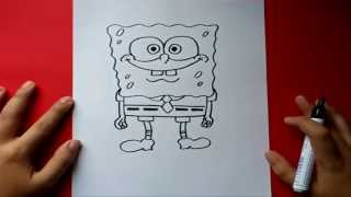 Como dibujar a Bob esponja paso a paso - Bob esponja   How to draw Sponge bob - Sponge bob