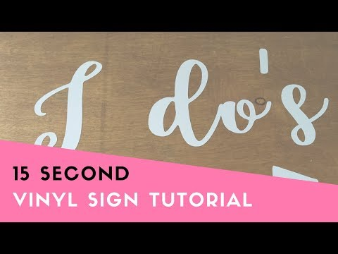 15 Second Easy Vinyl decal sign tutorial (Vinyl stickers, Wedding signage, Wooden sign how to)