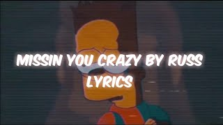 Missin You Crazy // Russ Lyrics