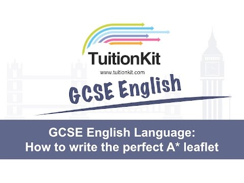 GCSE English Language: How to write the perfect A* leaflet