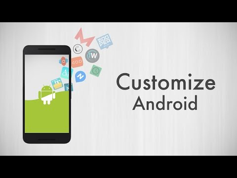 How to Completely Customize Your Android Smartphone