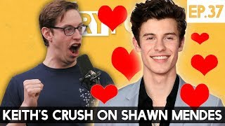 Keith Has A Crush On Shawn Mendes - The TryPod Ep. 37