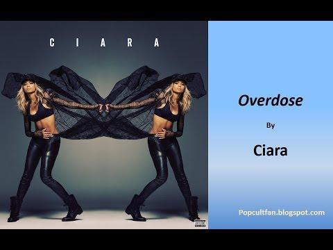 Ciara - Overdose (Lyrics)