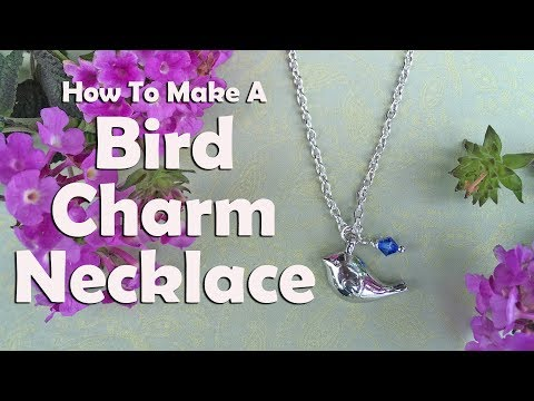 How To Make A Bird Charm Necklace: Easy Jewelry Tutorial