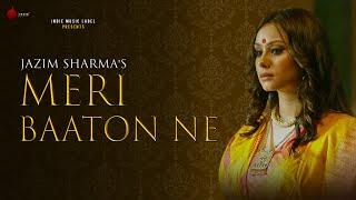 Meri Baaton Ne - Official Video | Jazim Sharma | Indie Music Label