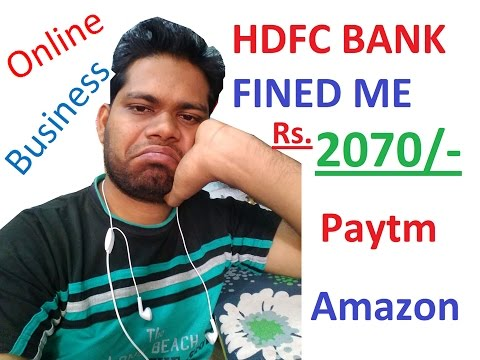 HDFC Bank fined me - my first vlog - online business , Paytm , Amazon