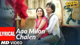 Lyrical: Aao Milo Chalen| Jab We Met| Shahid Kapoor,Kareena Kapoor| Pritam, Shaan, Ustad Sultan Khan