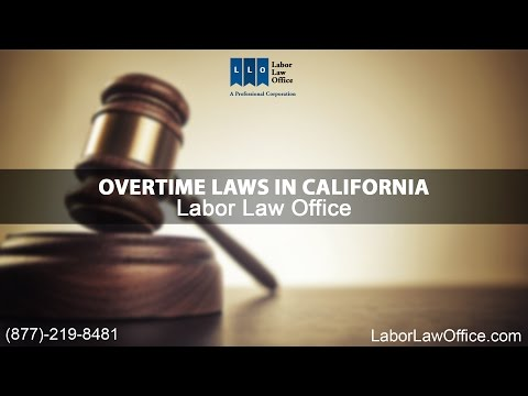Overtime Laws in California | Labor Law Office