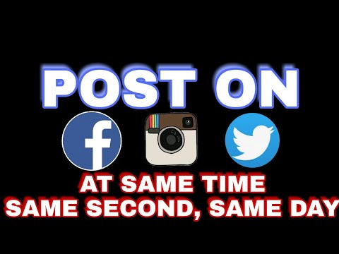 Post at same time on Facebook, Instagram  and Twitter