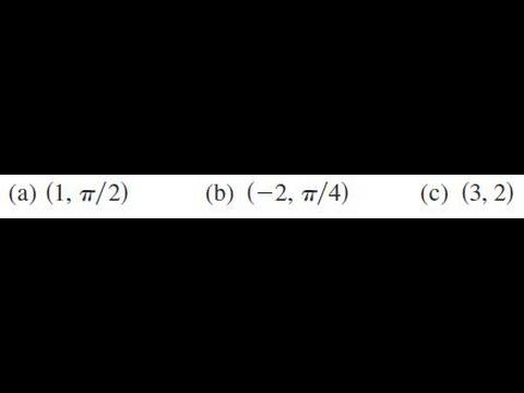 a) (1, pi/2) b) (-2, pi/4) c) (3, 2)