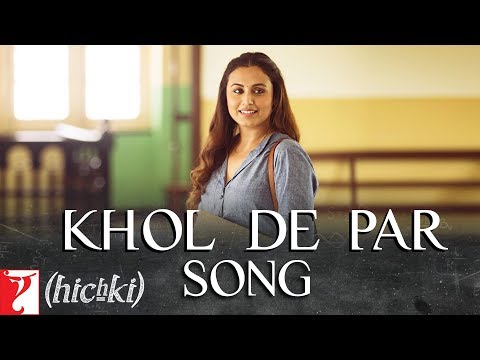 Xxx Mp4 Khol De Par Song Hichki Rani Mukerji Arijit Singh Jasleen Royal 3gp Sex